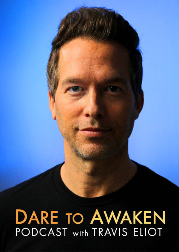 Podcast Dare to Awaken travis_eliot